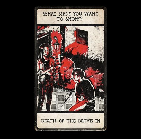 What Made You Want To Show? – Death of the Drive In